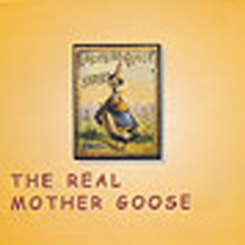 The Real Mother Goose                   By:                                                                                                                                 Unknown                               Narrated by:                                                                                                                                 Vanessa Maroney                      Length: 1 hr and 46 mins     12 ratings     Overall 4.0