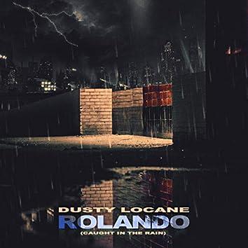 Rolando (Caught In The Rain)
