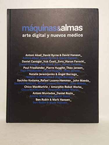Máquinas & Almas [Exposición]. Museo Nacional Centro de Arte Reina Sofía. Del 26 de junio al 13 de octubre de 2008