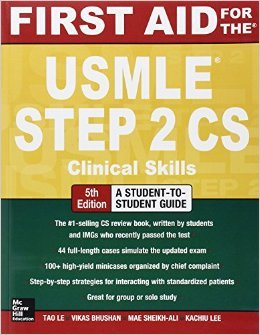 First Aid for the USMLE Step 2 CS by Tao Le Vikas Bhushan Mae Sheikh-Ali5th edition  Textbook ONLY Paperback