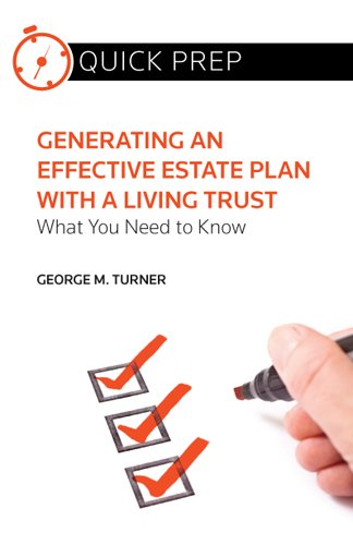 Generating an Effective Estate Plan with a Living Trust: What You Need to Know (Quick Prep)