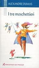 I tre moschettieri. Scritto in italiano da Maria Bellonci.