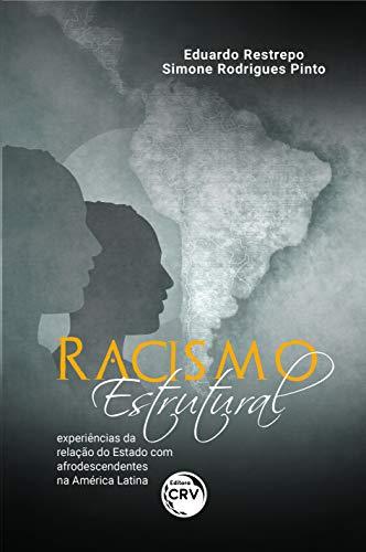 Racismo estrutural:: experiências da relação do Estado com afrodescendentes na América Latina