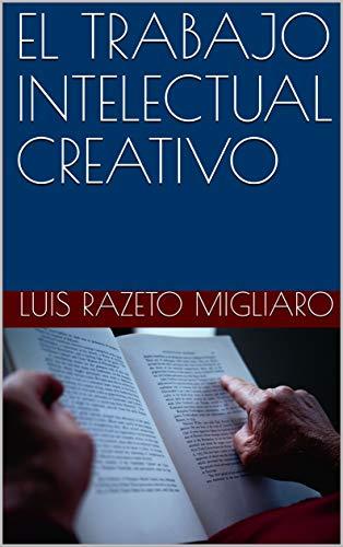 EL TRABAJO INTELECTUAL CREATIVO