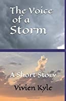 The Voice of a Storm: A Short Story