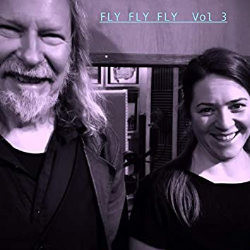 Fly Fly Fly Volume 3