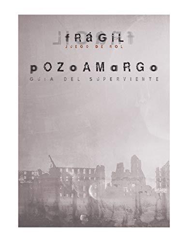 Pozoamargo: Guía del superviviente - Frágil