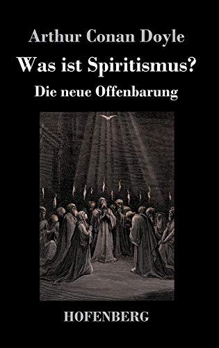 Was ist Spiritismus?: Die neue Offenbarung