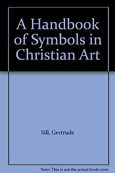 Mass Market Paperback A Handbook of Symbols in Christian Art Book