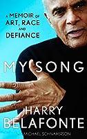 My Song: A Memoir of Art, Race & Defiance