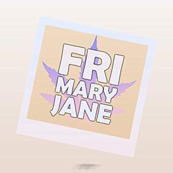 Fri Mary Jane
