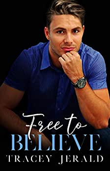 Free to Believe (Amaryllis Series Book 4) by [Tracey Jerald]
