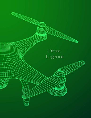 Drone Logbook: Drone Operators Log Book. Drone Flight Time & Flight Map Record, Wind Speed, Mission, Weather, Notes & More.
