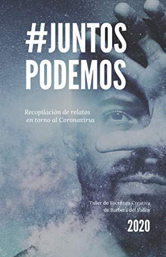 #JuntosPodemos: Relatos en torno al Coronavirus