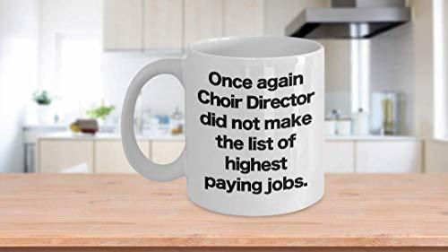 11 oz Coffee Mug, Tea Cup, Choir Director Mug - White Coffee Cup Funny Gift School Church Community Chorus