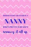 Behind Every Great Kid Is A Nanny Who's Pretty Sure She's Screwing It All Up.: Nanny Notebook Journal Composition Blank Lined Diary Notepad 120 Pages Paperback Stripes
