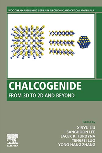 Compare Textbook Prices for Chalcogenide: From 3D to 2D and Beyond Woodhead Publishing Series in Electronic and Optical Materials 1 Edition ISBN 9780081026878 by Liu, Xinyu,Lee, Sanghoon,Furdyna, Jacek K.,Luo, Tengfei,Zhang, Yong-Hang
