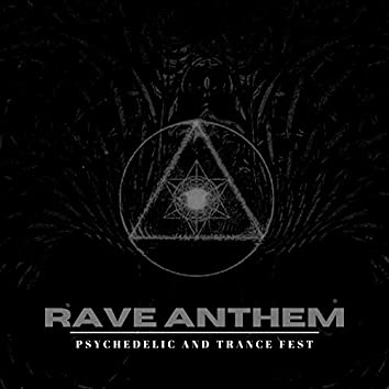 Rave Anthem - Psychedelic And Trance Fest