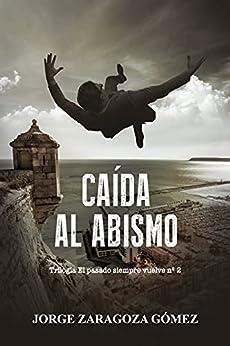 CAÍDA AL ABISMO: (Novela negra adictiva - El pasado siempre vuelve nº2) PDF EPUB Gratis descargar completo