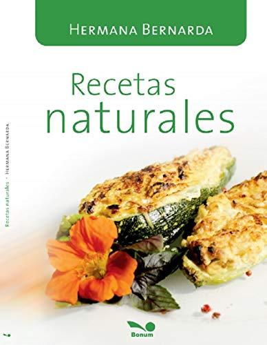 Recetas Naturales: las recetas de la Hna. Bernarda