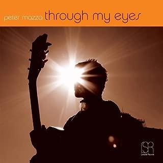 Through My Eyes ( Full Album ) by Peter Mazza (2009-10-20?
