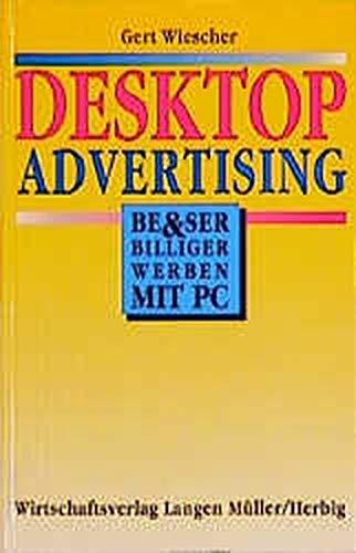 Desktop Advertising. Besser und billiger werben mit PC