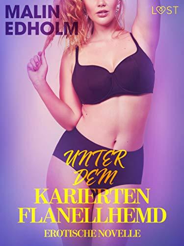 Unter dem karierten Flanellhemd: Erotische Novelle (LUST)