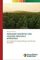 Valoração econômica dos recursos naturais e ambientais