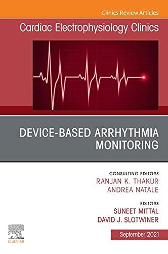 Device-Based Arrhythmia Monitoring, An Issue of Cardiac Electrophysiology Clinics (The Clinics: Internal Medicine) (English Edition)