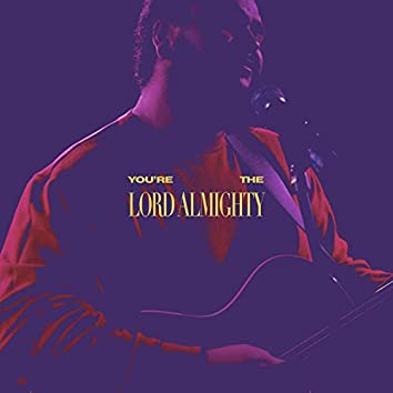 You're The Lord Almighty