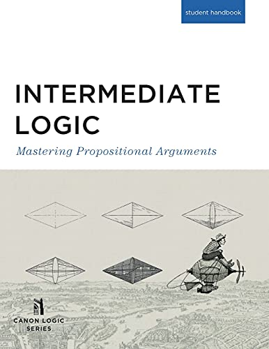 Compare Textbook Prices for Intermediate Logic, Student Edition Canon Logic 3rd ed. Edition ISBN 9781591281665 by Canon Logic Series