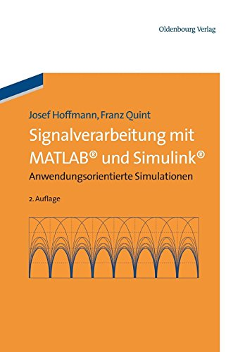 Signalverarbeitung mit Matlab und Simulink: Anwendungsorientierte Simulationen: Anwendungsorientierte Simulationen