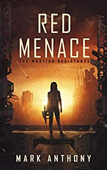 Red Menace: The Martian Resistance by [Mark Anthony]