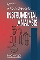A Practical Guide to Instrumental Analysis