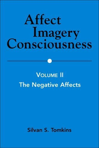 Affect Imagery Consciousness: Volume II: The Negative Affects (English and English Edition) 1st edition by Tomkins PhD, Silvan S. (1963) Paperback