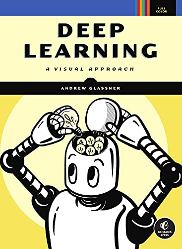 Deep Learning: A Visual Approach Front Cover