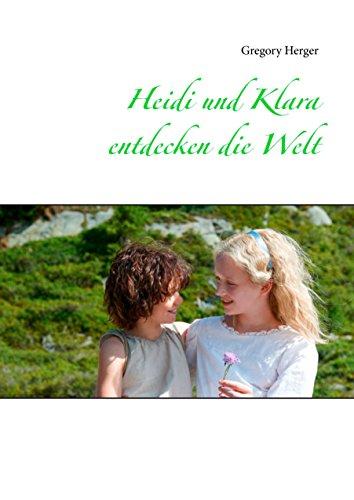Heidi und Klara entdecken die Welt
