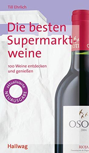 Die besten Supermarktweine. 100 Weine entdecken und genießen