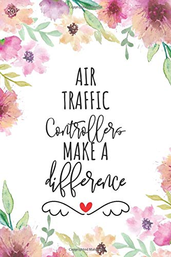 Air Traffic Controllers Make A Difference: Blank Lined Journal/Notebook for Air Traffic Controllers,