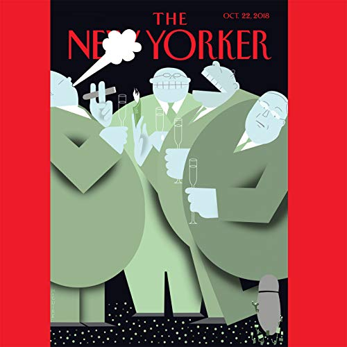 The New Yorker, October 22nd 2018 (Sheelah Kolhatkar, Nick Paumgarten, Elizabeth Kolbert)                   By:                                                                                                                                 Sheelah Kolhatkar,                                                                                        Nick Paumgarten,                                                                                        Elizabeth Kolbert                               Narrated by:                                                                                                                                 Jamie Renell                      Length: 2 hrs and 13 mins     3 ratings     Overall 4.3