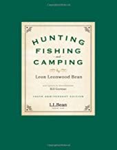 Hunting, Fishing, and Camping: 100th Anniversary Edition by Leon Leonwood Bean (2012-04-01)