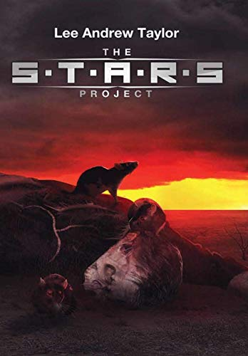 THE S.T.A.R.S PROJECT: Suspense, action horror. (A killer rats story) (English Edition)
