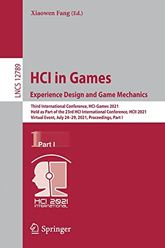 HCI in Games: Experience Design and Game Mechanics: Third International Conference, HCI-Games 2021, Held as Part of the 23rd HCI International ... Applications, incl. Internet/Web, and HCI)