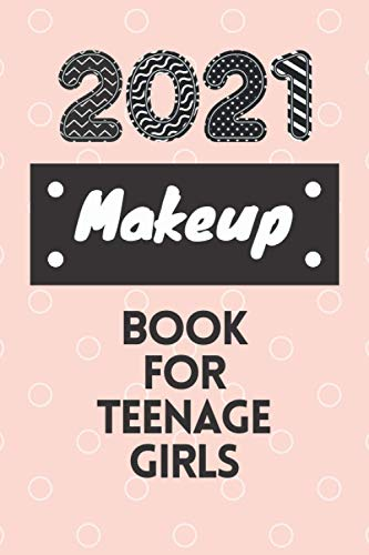 Makeup book for teenage girls 2021: Face Painting Makeup Design,Essential Face Charts To Practice Makeup, Make-Up Practice Workbook and Professional Blank Face Chart, Makeup Collection Notebook