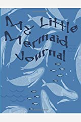 """My Little Mermaid Journal: Blue aquatic Mermaid Journal/Notebook for Women and Girls to show Gratitude and Appreciation for life: 8.5""""X11"""" lined pages for you to create. Paperback"""