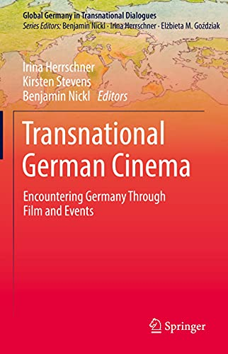 Transnational German Cinema: Encountering Germany Through Film and Events (Global Germany in Transnational Dialogues) (English Edition)