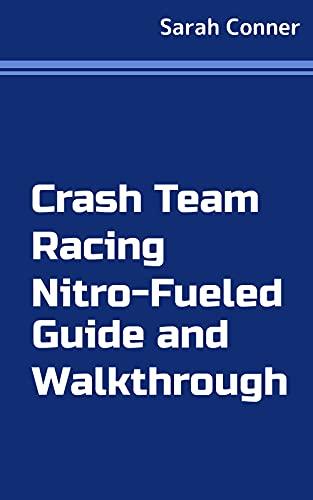 Crash Team Racing Nitro-Fueled Guide and Walkthrough (English Edition)