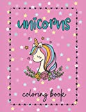"""Unicorn Coloring Book: 60 Positive, Cute Coloring Pages for Little Girls, Child's First Coloring Book, Ages 3-7, 8.5""""x11"""", Rainbows, Positive Affirmations"""