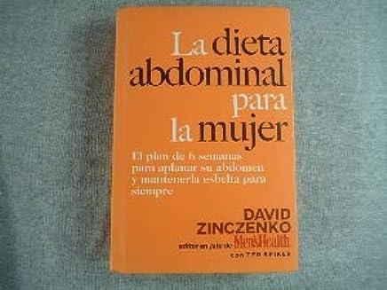 La Dieta Abdominal: El Plan de 6 Semanas Para Aplanar Su Abdomen y Mantenerla Esbelta Para Siempre by David Zinczenko (2006-08-02)