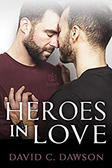 Heroes in Love by [David C Dawson]